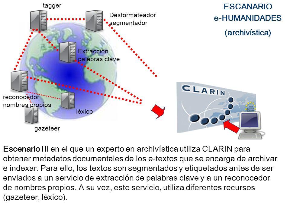 Escenario III en el que un experto en archivística utiliza CLARIN para obtener metadatos documentales de los e-textos que se encarga de archivar e ind