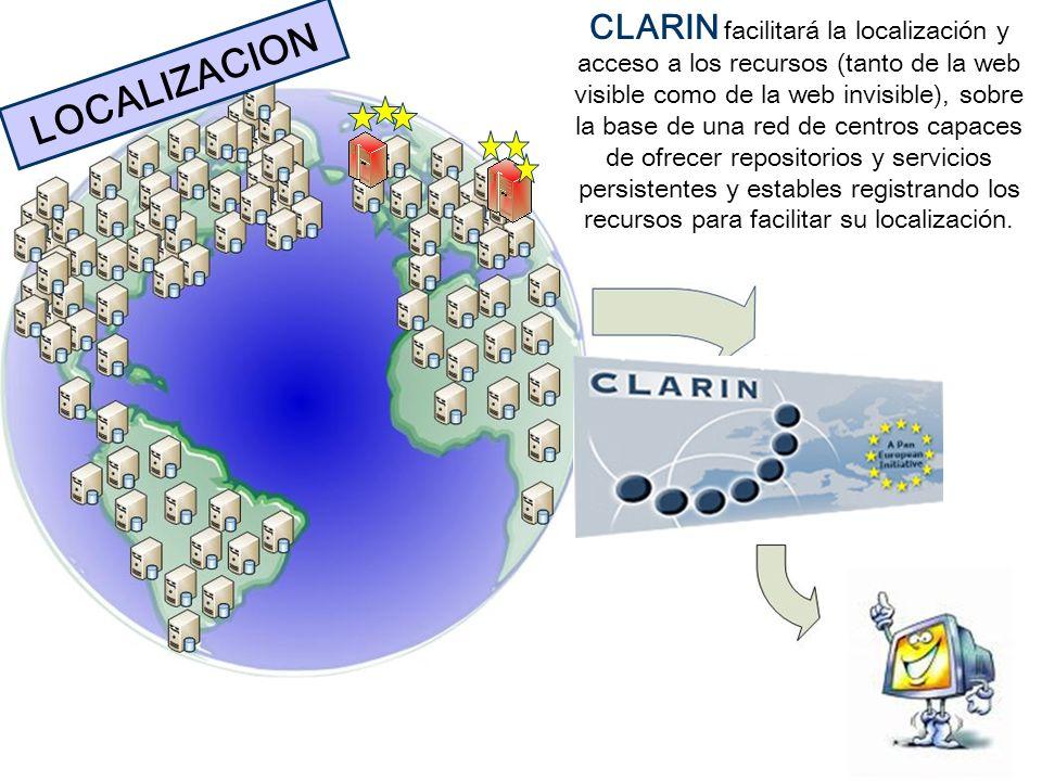 CLARIN facilitará la localización y acceso a los recursos (tanto de la web visible como de la web invisible), sobre la base de una red de centros capa