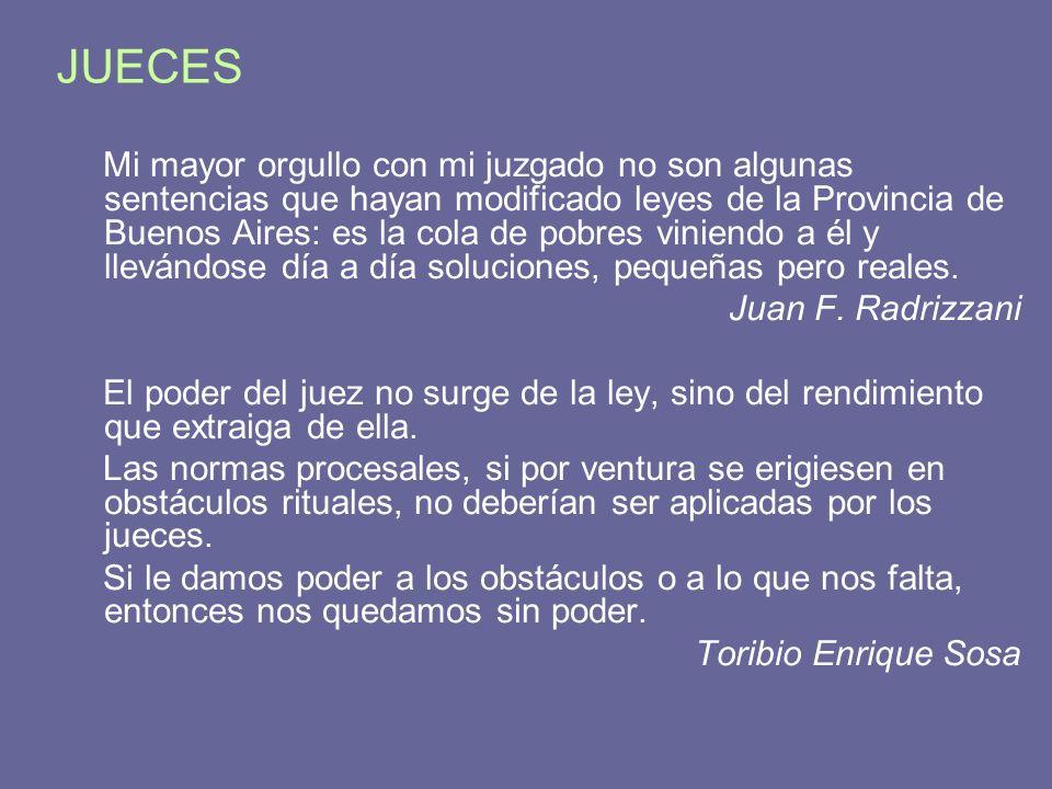 JUECES Mi mayor orgullo con mi juzgado no son algunas sentencias que hayan modificado leyes de la Provincia de Buenos Aires: es la cola de pobres vini