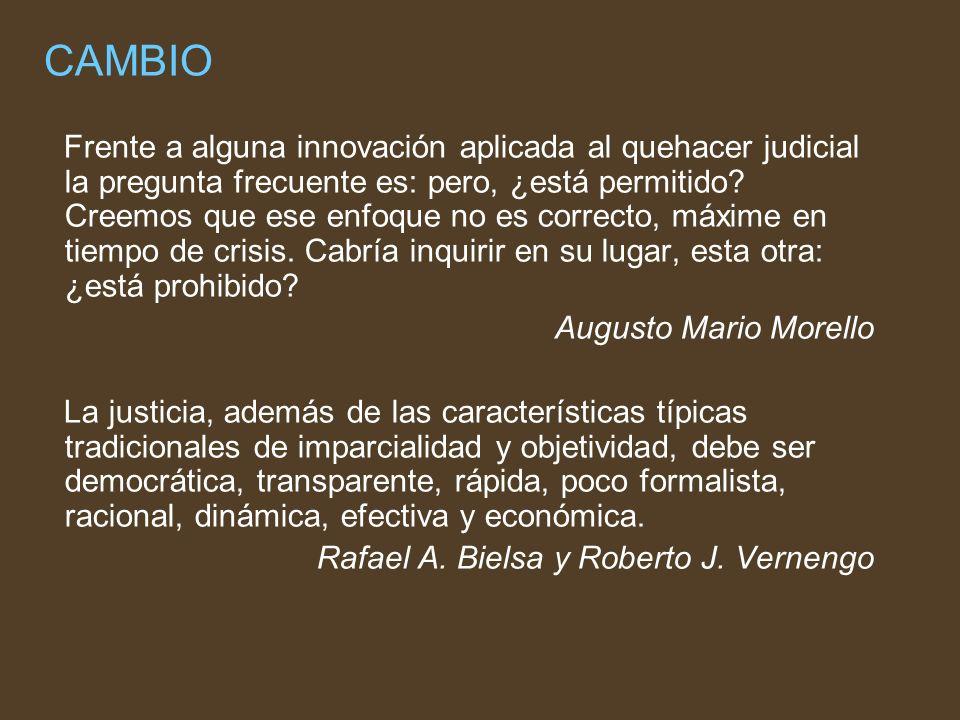 CAMBIO Frente a alguna innovación aplicada al quehacer judicial la pregunta frecuente es: pero, ¿está permitido? Creemos que ese enfoque no es correct