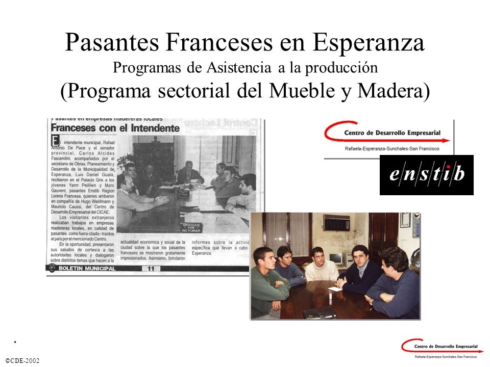 ©CDE-2002 Pasantes Franceses en Esperanza Programas de Asistencia a la producción (Programa sectorial del Mueble y Madera).