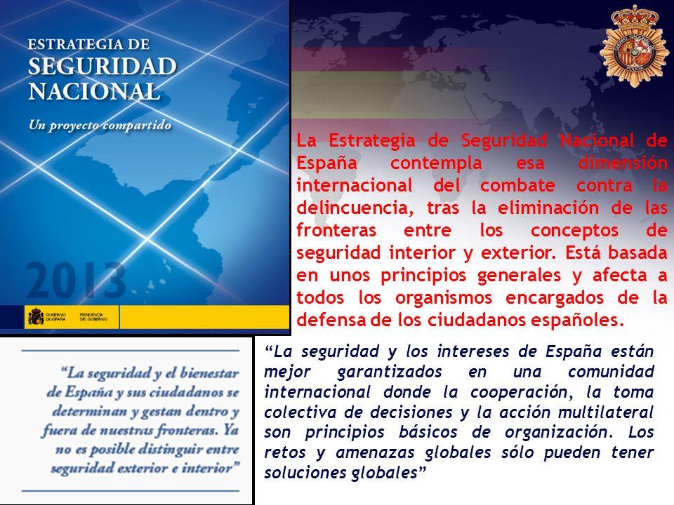 La Estrategia de Seguridad Nacional de España contempla esa dimensión internacional del combate contra la delincuencia, tras la eliminación de las fro