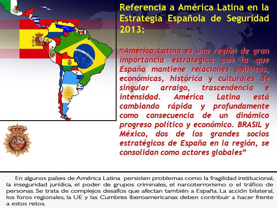 Referencia a América Latina en la Estrategia Española de Seguridad 2013: América Latina es una región de gran importancia estratégica con la que Españ
