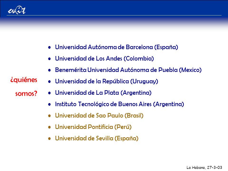 La Habana, 27-3-03 ¿quiénes somos.