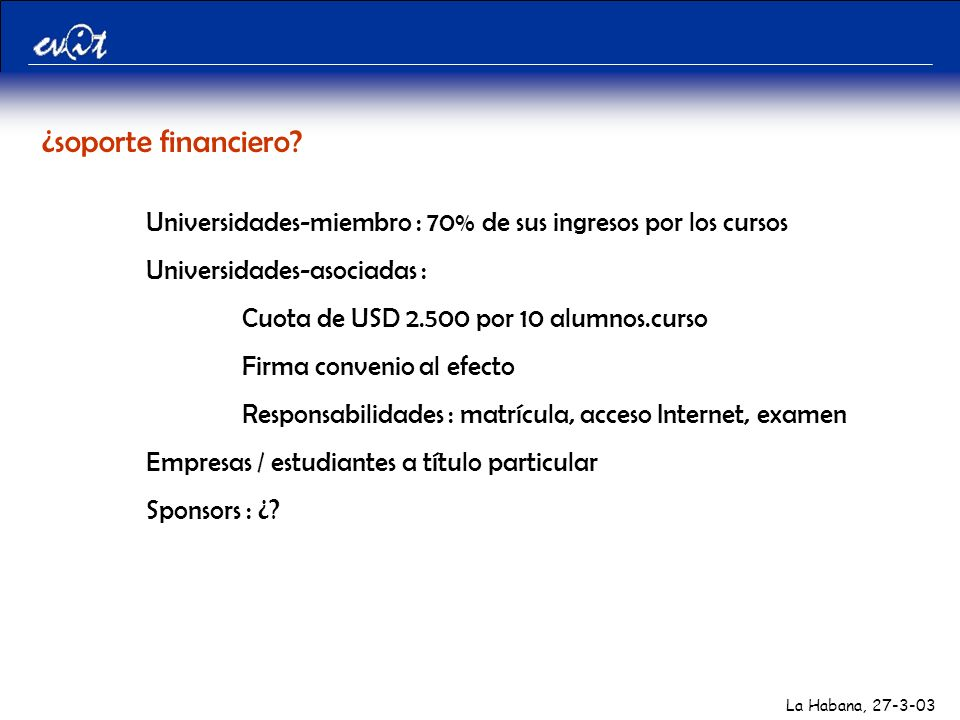 La Habana, 27-3-03 ¿soporte financiero.