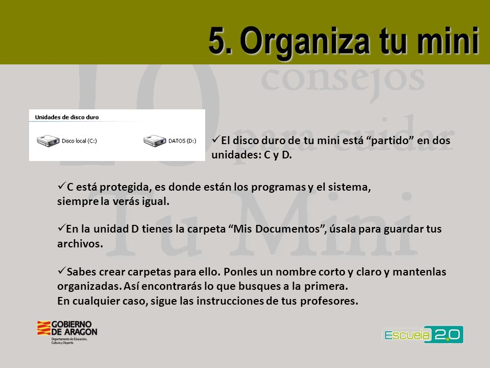 5. Organiza tu mini El disco duro de tu mini está partido en dos unidades: C y D.