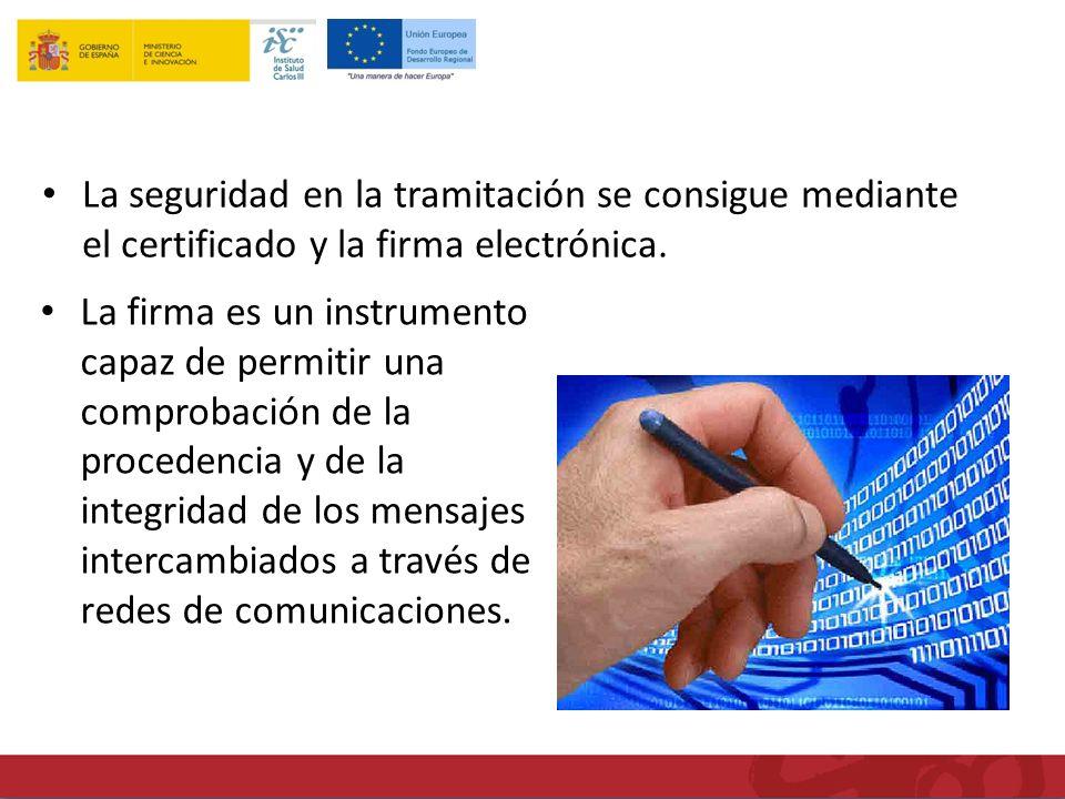 La firma es un instrumento capaz de permitir una comprobación de la procedencia y de la integridad de los mensajes intercambiados a través de redes de comunicaciones.