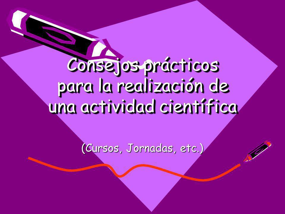 Consejos prácticos para la realización de una actividad científica (Cursos, Jornadas, etc.)