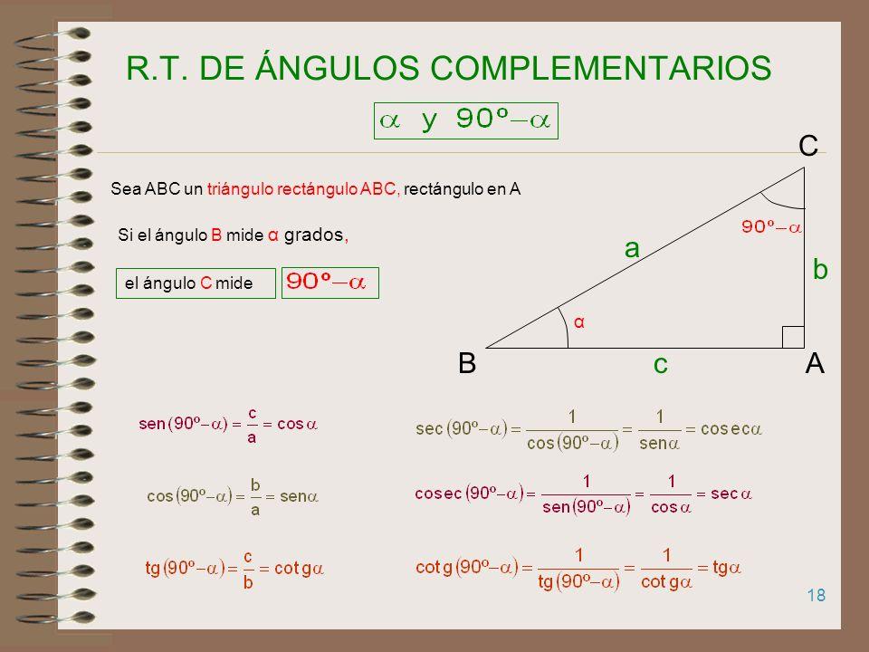 17 RAZONES TRIGONOMÉTRICAS DE 45º (2) 45º l AB C l Observa que: sen 45º = cos 45º tg 45º = cotg 45º sec 45º =cosec45º