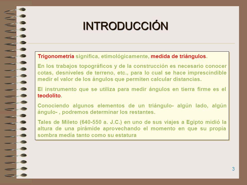 2 Trigonometría es la rama de las Matemáticas que trata las relaciones entre los lados y los ángulos de un triángulo. La Trigonometría ayuda a determi