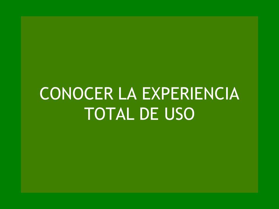 CONOCER LA EXPERIENCIA TOTAL DE USO
