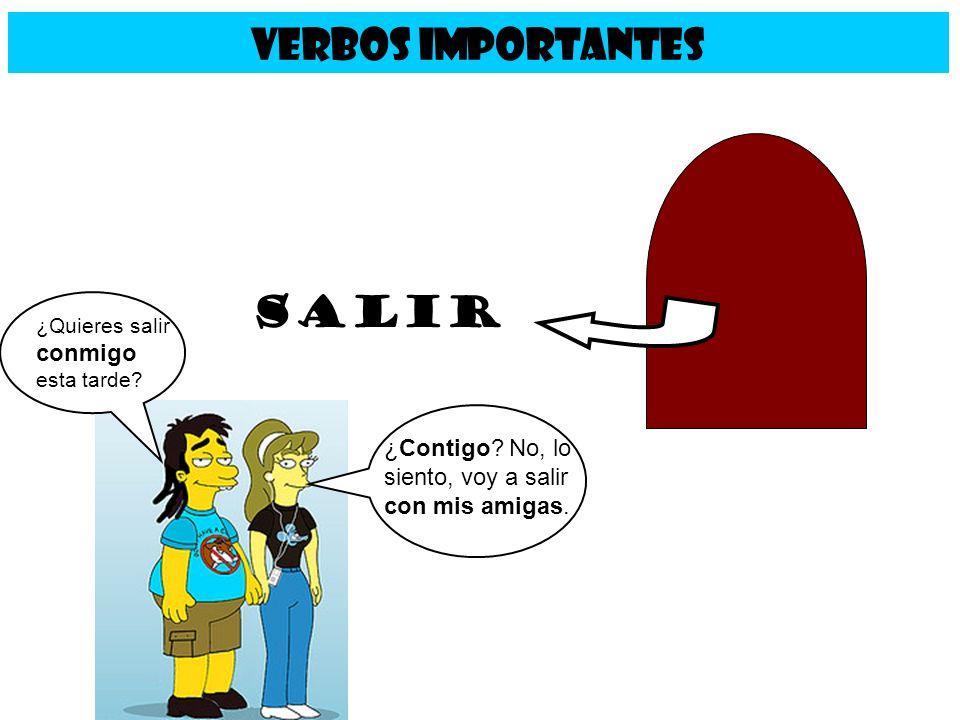 CONMIGO CONTIGO CON ÉL / CON ELLA / CON USTED CON NOSOTROS CON VOSOTROS CON ELLOS / CON USTEDES Recuerda… Salir… ¿Cómo se dice en inglés?