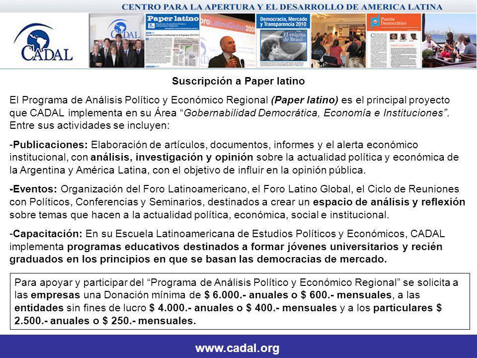 Suscripción a Paper latino El Programa de Análisis Político y Económico Regional (Paper latino) es el principal proyecto que CADAL implementa en su Área Gobernabilidad Democrática, Economía e Instituciones.