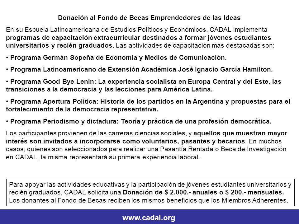 Donación al Fondo de Becas Emprendedores de las Ideas En su Escuela Latinoamericana de Estudios Políticos y Económicos, CADAL implementa programas de capacitación extracurricular destinados a formar jóvenes estudiantes universitarios y recién graduados.