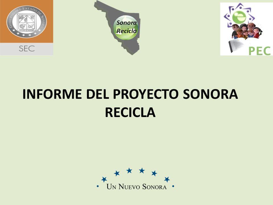 Sonora Recicla INFORME DEL PROYECTO SONORA RECICLA