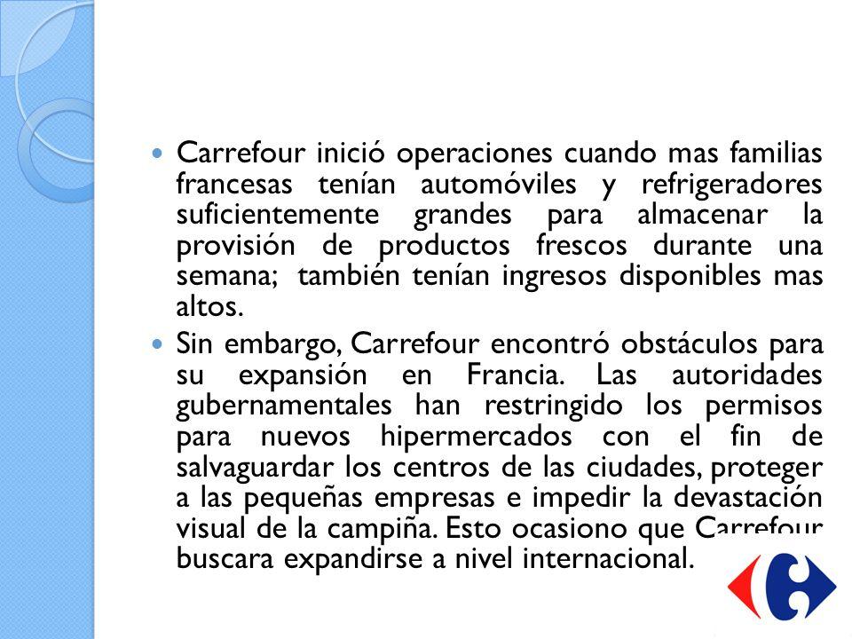 Carrefour inició operaciones cuando mas familias francesas tenían automóviles y refrigeradores suficientemente grandes para almacenar la provisión de