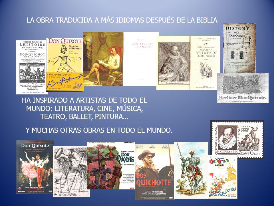 LA OBRA TRADUCIDA A MÁS IDIOMAS DESPUÉS DE LA BIBLIA HA INSPIRADO A ARTISTAS DE TODO EL MUNDO: LITERATURA, CINE, MÚSICA, TEATRO, BALLET, PINTURA... Y
