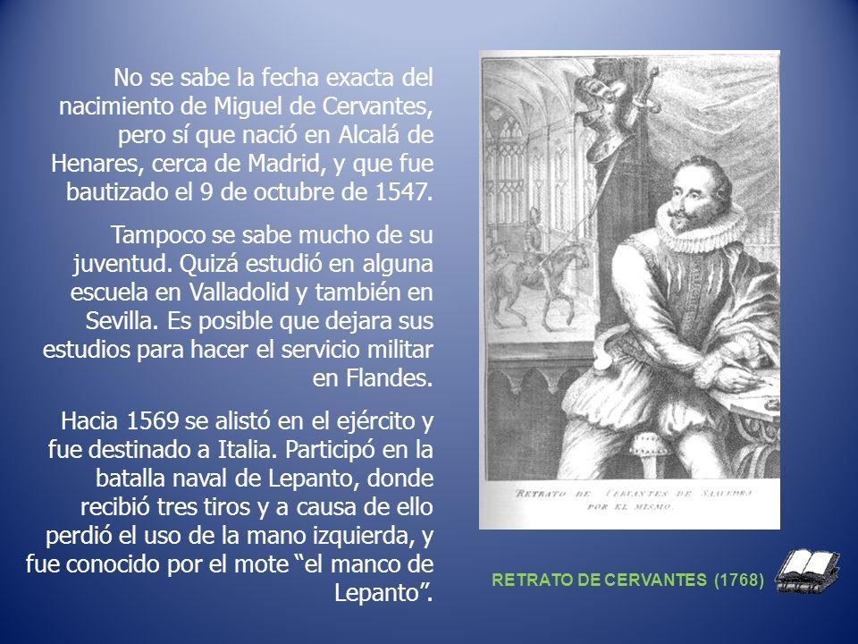 No se sabe la fecha exacta del nacimiento de Miguel de Cervantes, pero sí que nació en Alcalá de Henares, cerca de Madrid, y que fue bautizado el 9 de