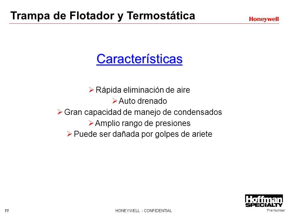 11HONEYWELL - CONFIDENTIAL File Number Características Rápida eliminación de aire Auto drenado Gran capacidad de manejo de condensados Amplio rango de