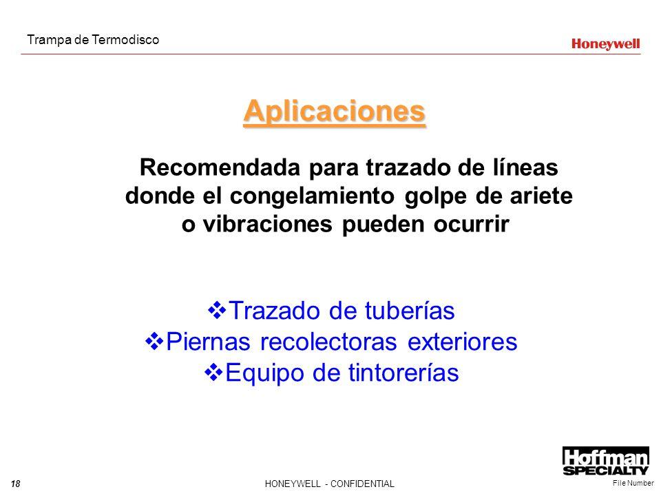 18HONEYWELL - CONFIDENTIAL File Number Aplicaciones Recomendada para trazado de líneas donde el congelamiento golpe de ariete o vibraciones pueden ocu