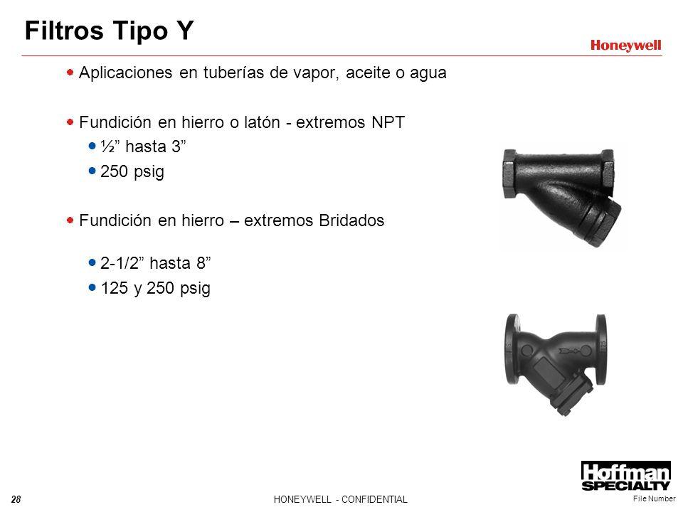 28HONEYWELL - CONFIDENTIAL File Number Filtros Tipo Y Aplicaciones en tuberías de vapor, aceite o agua Fundición en hierro o latón - extremos NPT ½ ha