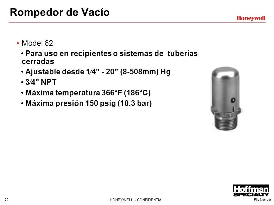 29HONEYWELL - CONFIDENTIAL File Number Rompedor de Vacío Model 62 Para uso en recipientes o sistemas de tuberías cerradas Ajustable desde 14