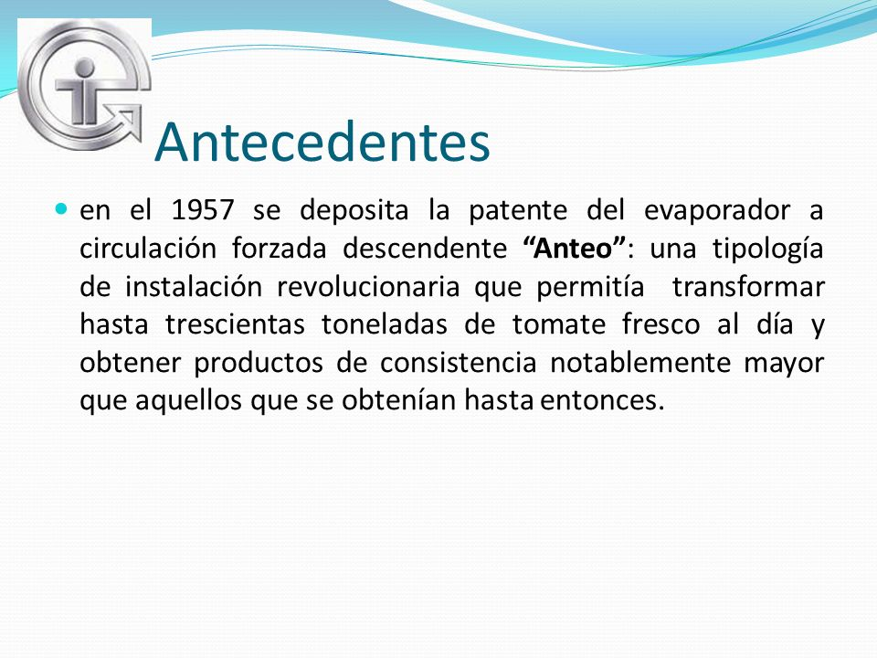 Antecedentes en el 1957 se deposita la patente del evaporador a circulación forzada descendente Anteo: una tipología de instalación revolucionaria que