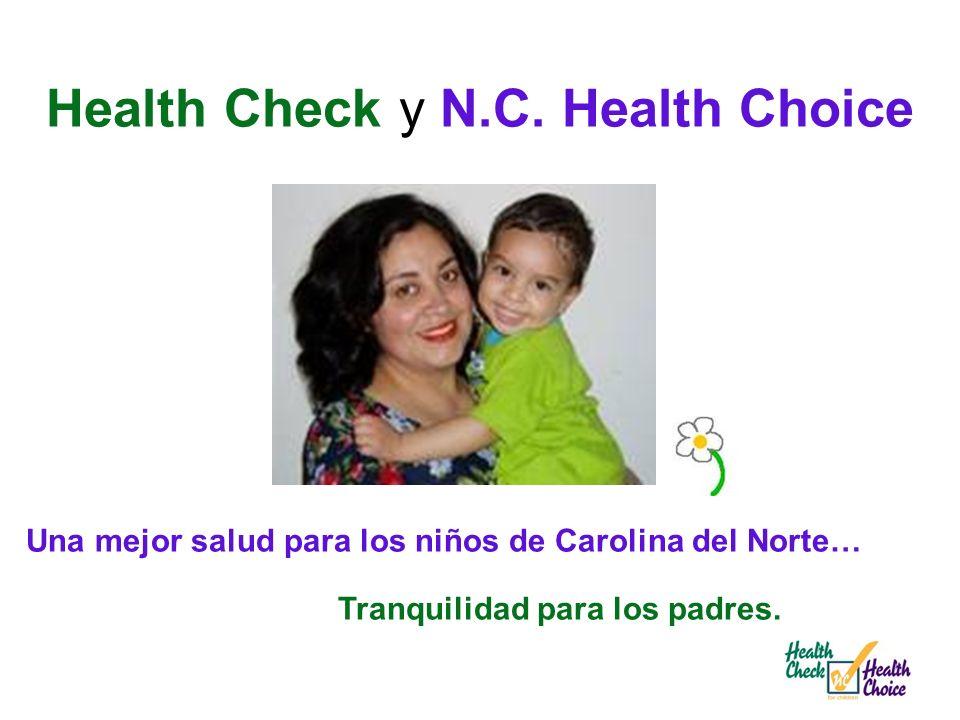 Una mejor salud para los niños de Carolina del Norte… Tranquilidad para los padres. Health Check y N.C. Health Choice