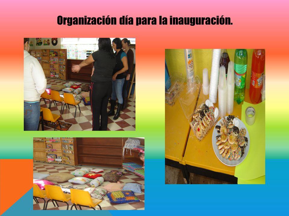 Organización día para la inauguración.