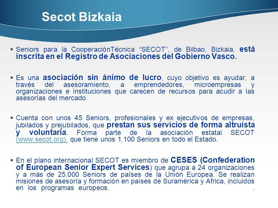 Secot Bizkaia Seniors para la CooperaciónTécnica SECOT, de Bilbao, Bizkaia, está inscrita en el Registro de Asociaciones del Gobierno Vasco. Es una as