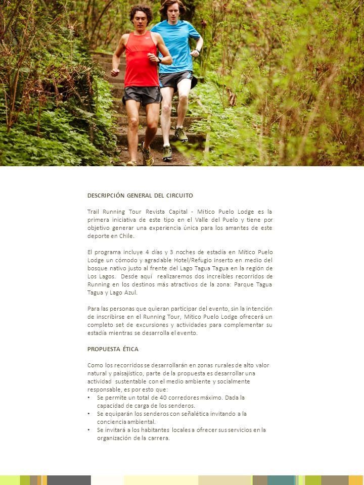 DESCRIPCIÓN GENERAL DEL CIRCUITO Trail Running Tour Revista Capital - Mítico Puelo Lodge es la primera iniciativa de este tipo en el Valle del Puelo y
