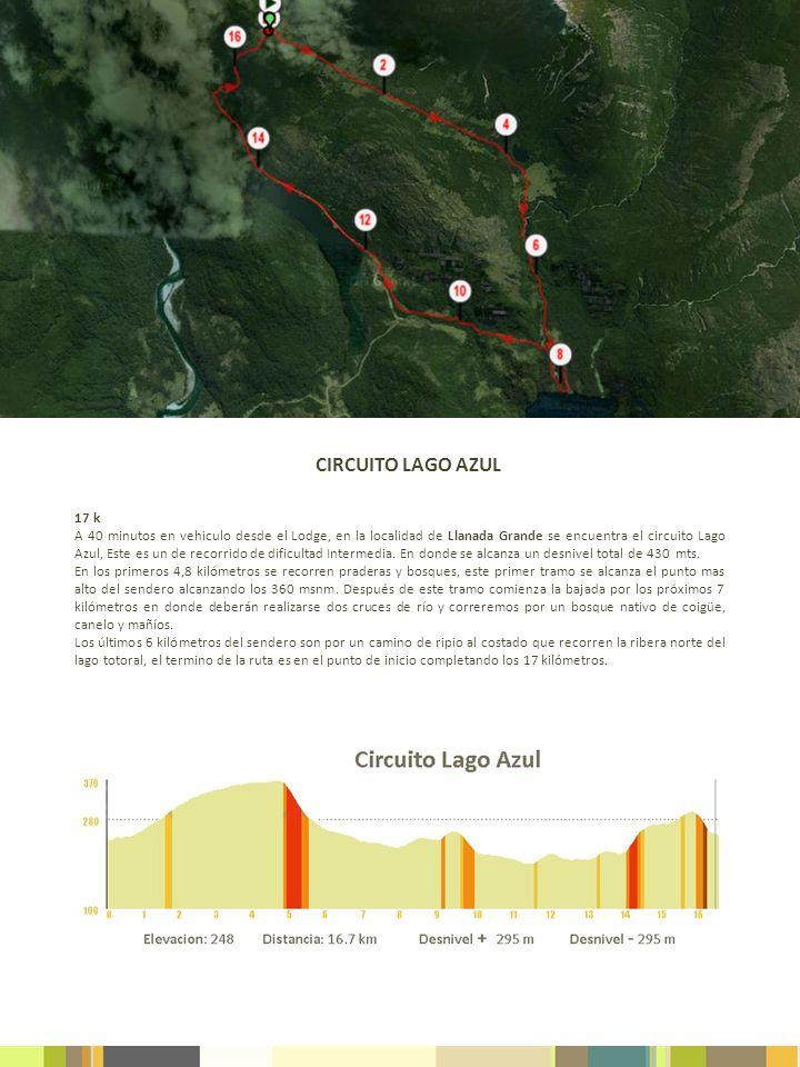 17 k A 40 minutos en vehiculo desde el Lodge, en la localidad de Llanada Grande se encuentra el circuito Lago Azul, Este es un de recorrido de dificul