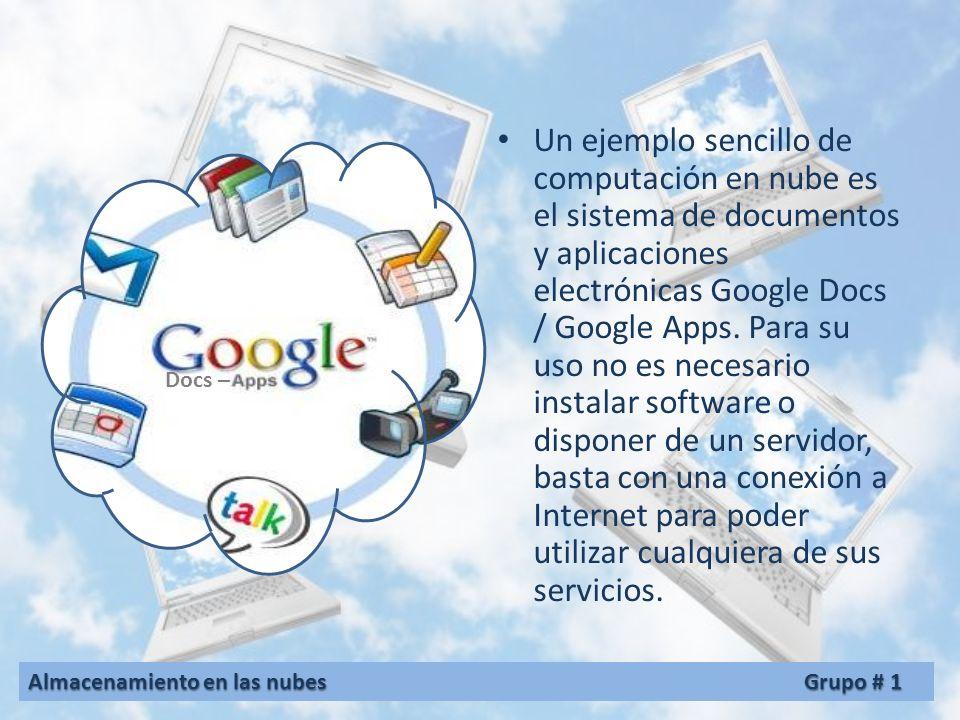 Un ejemplo sencillo de computación en nube es el sistema de documentos y aplicaciones electrónicas Google Docs / Google Apps.
