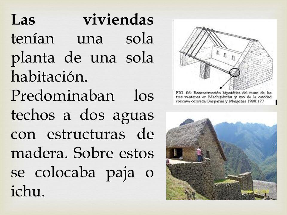 Las viviendas tenían una sola planta de una sola habitación. Predominaban los techos a dos aguas con estructuras de madera. Sobre estos se colocaba pa