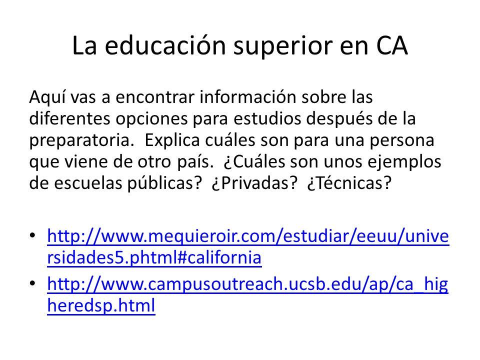 La educación superior en CA Aquí vas a encontrar información sobre las diferentes opciones para estudios después de la preparatoria.