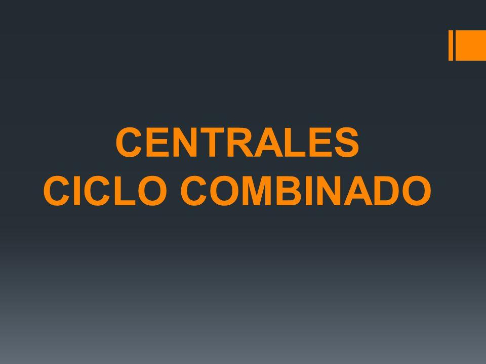 CENTRALES CICLO COMBINADO
