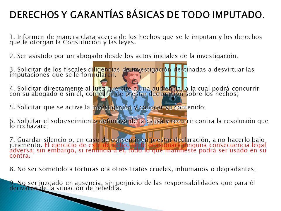 DERECHOS Y GARANTÍAS BÁSICAS DE TODO IMPUTADO.1.