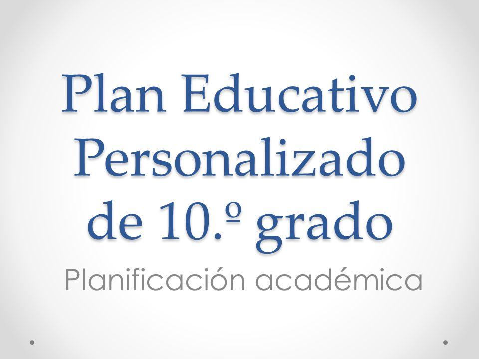 Plan Educativo Personalizado de 10.º grado Planificación académica