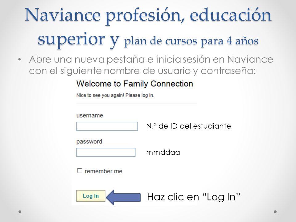 Naviance profesión, educación superior y plan de cursos para 4 años Abre una nueva pestaña e inicia sesión en Naviance con el siguiente nombre de usua