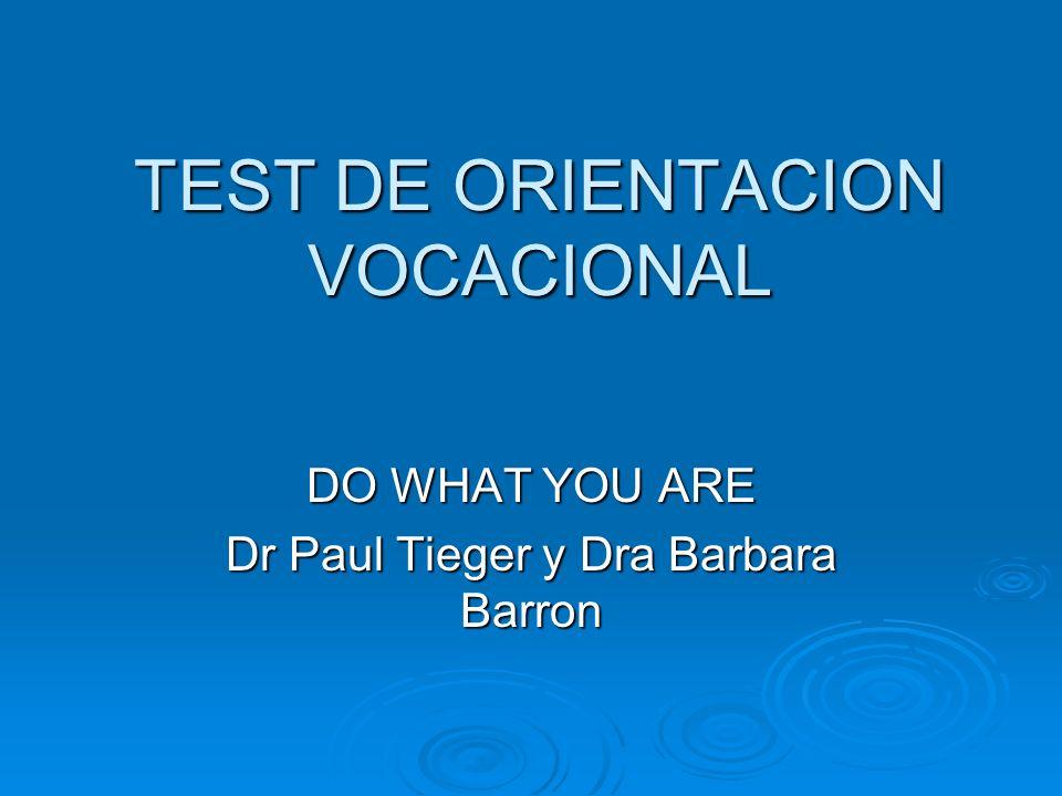 TEST DE ORIENTACION VOCACIONAL DO WHAT YOU ARE Dr Paul Tieger y Dra Barbara Barron