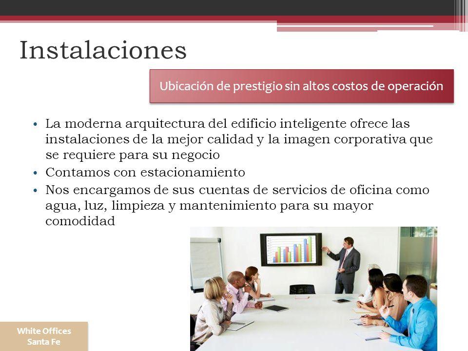 Instalaciones La moderna arquitectura del edificio inteligente ofrece las instalaciones de la mejor calidad y la imagen corporativa que se requiere pa