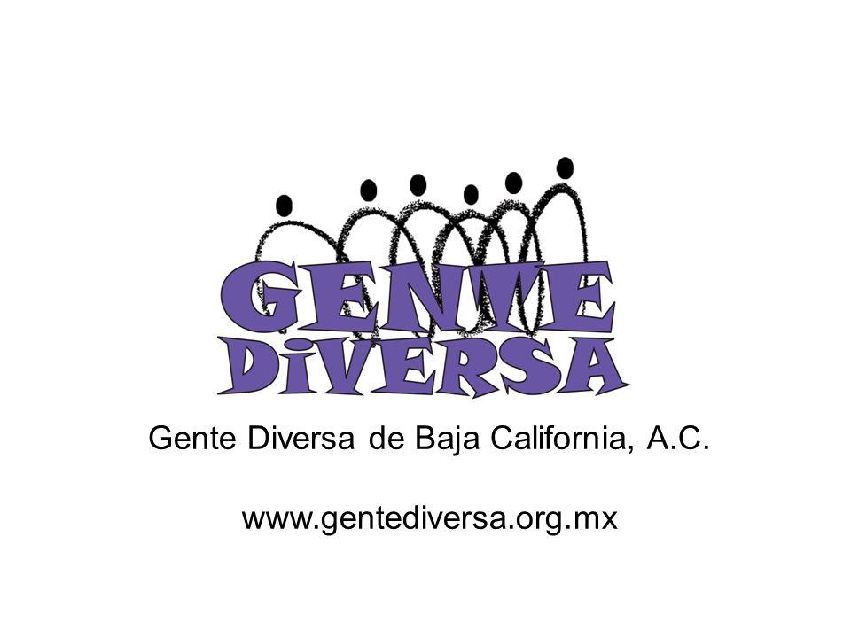 Gente Diversa de Baja California, A.C. www.gentediversa.org.mx