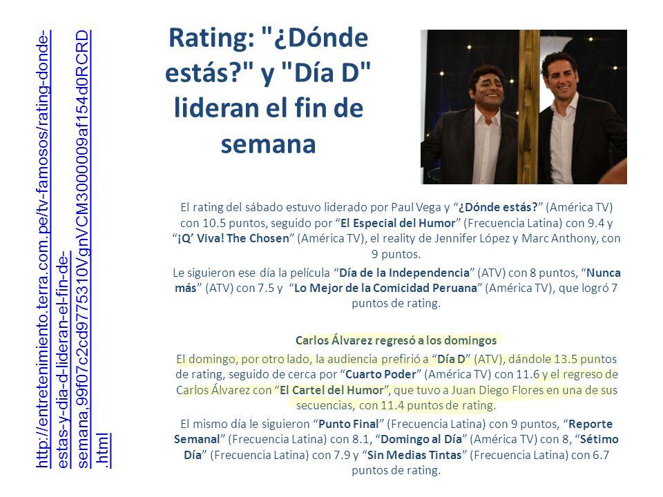 Rating: ¿Dónde estás y Día D lideran el fin de semana El rating del sábado estuvo liderado por Paul Vega y ¿Dónde estás.