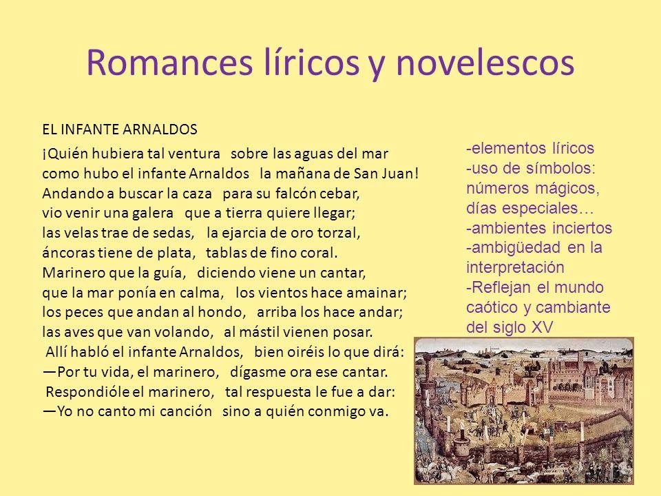 Romances líricos y novelescos EL INFANTE ARNALDOS ¡Quién hubiera tal ventura sobre las aguas del mar como hubo el infante Arnaldos la mañana de San Ju