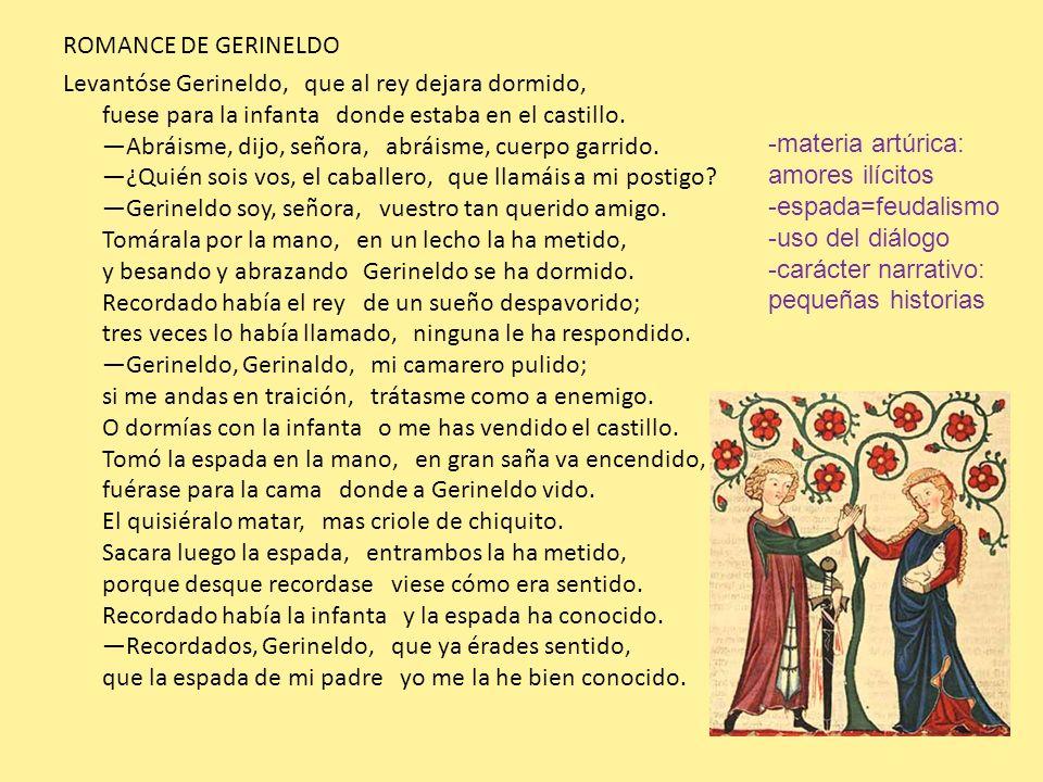 ROMANCE DE GERINELDO Levantóse Gerineldo, que al rey dejara dormido, fuese para la infanta donde estaba en el castillo. Abráisme, dijo, señora, abráis