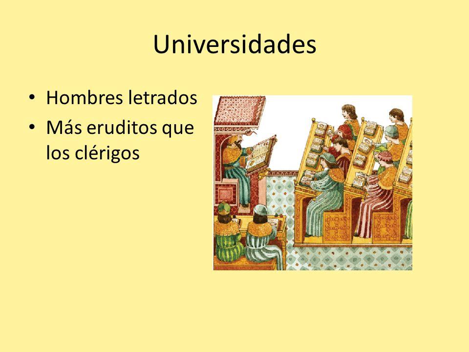 Universidades Hombres letrados Más eruditos que los clérigos