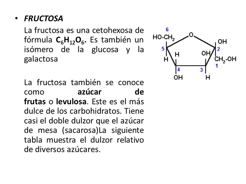 FRUCTOSA La fructosa es una cetohexosa de fórmula C 6 H 12 O 6. Es también un isómero de la glucosa y la galactosa La fructosa también se conoce como