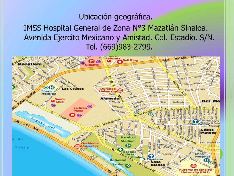 Ubicación geográfica. IMSS Hospital General de Zona N°3 Mazatlán Sinaloa. Avenida Ejercito Mexicano y Amistad. Col. Estadio. S/N. Tel. (669)983-2799.