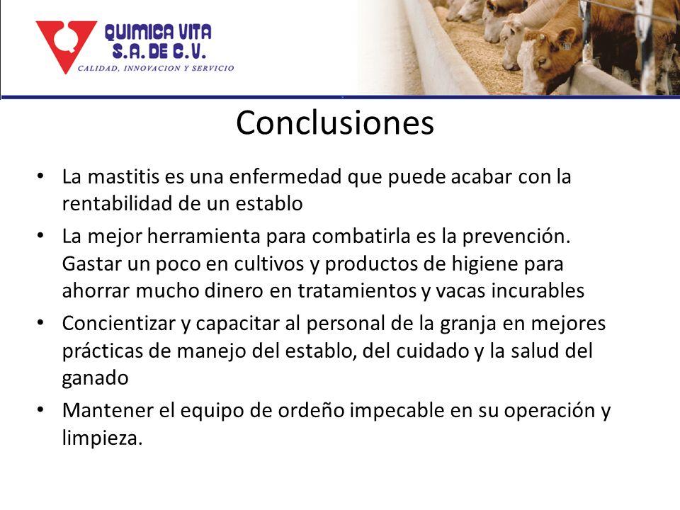 Conclusiones La mastitis es una enfermedad que puede acabar con la rentabilidad de un establo La mejor herramienta para combatirla es la prevención. G