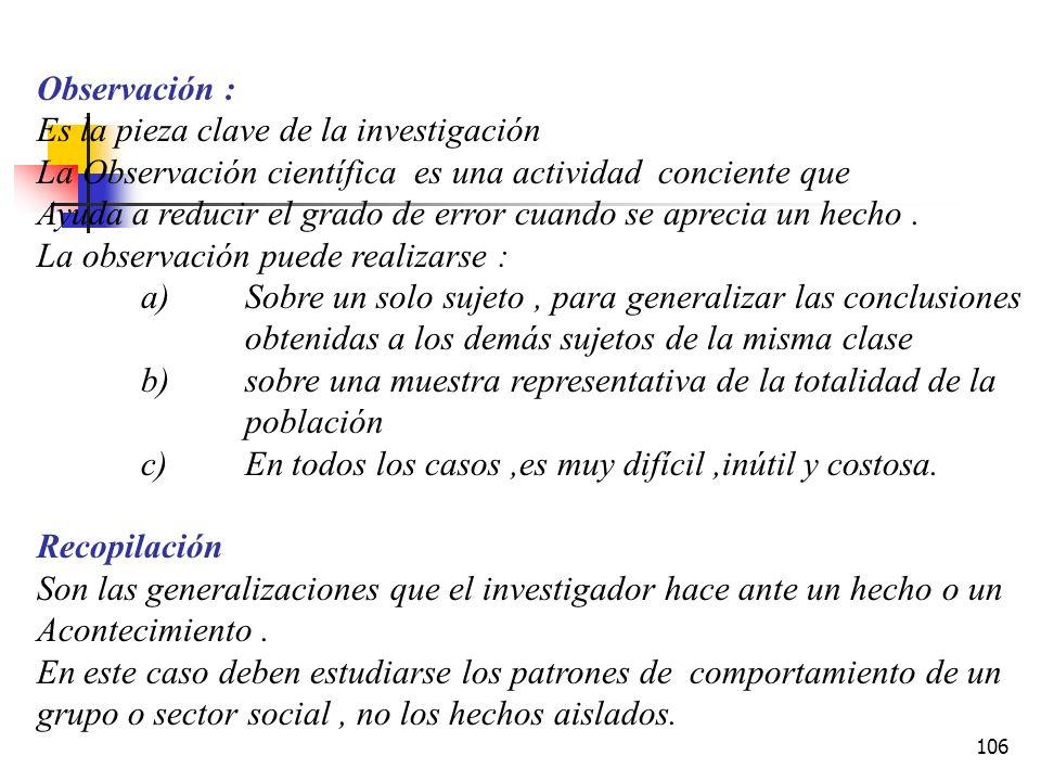 105 Proceso de Investigación, labor del consultor de DO Definición de investigación:es la acción de indagar a partir de un vestigio, huella,rastro o i